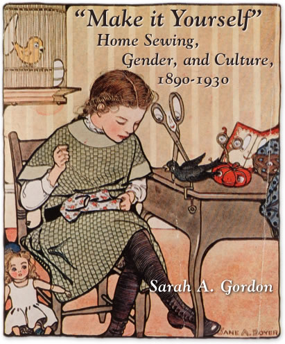 "Make It Yourself"": Home Sewing, Gender, and Culture, 1890-"